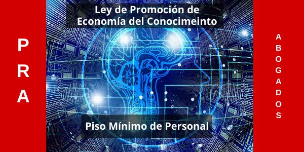 Ley de Promoción de Economía del Conocimiento – Piso Mínimo de Personal