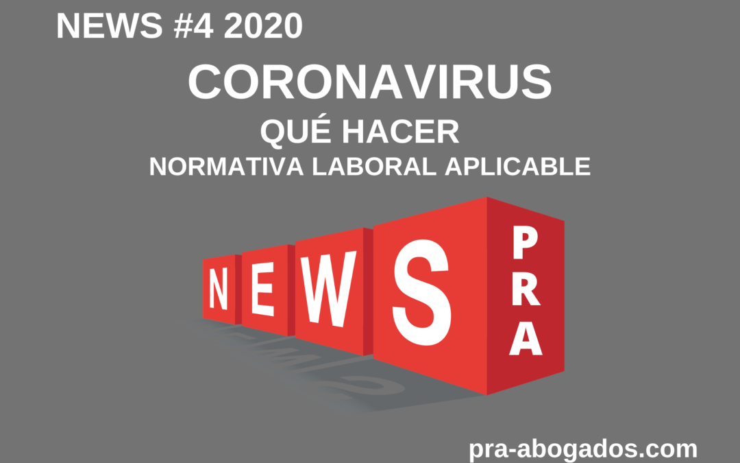 News #4 2020 CORONAVIRUS – NORMATIVA LABORAL APLICABLE
