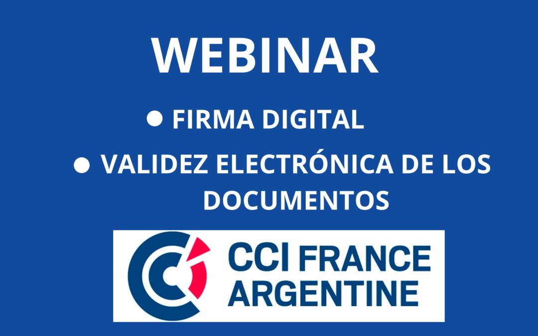 Firma Digital y Validez Electrónica de los Documentos   Webinar CCI France Argentine