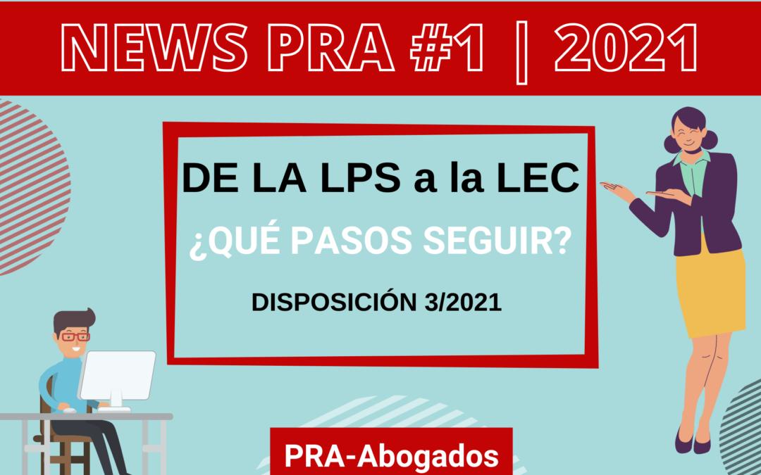 News #1 | 2021 – Disposición 3/2021 De la LPS a la LEC – LEY DE ECONOMÍA DEL CONOCIMIENTO