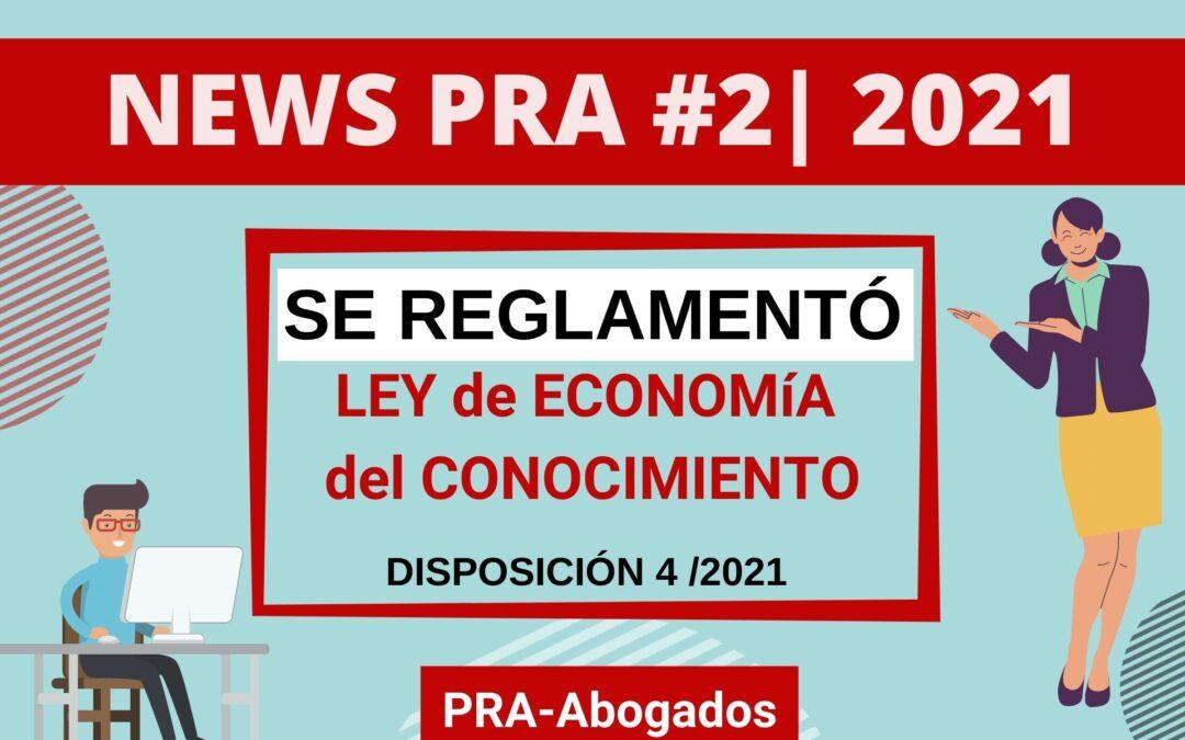 News #2 | 2021 – Se REGLAMENTÓ la LEY DE ECONOMÍA DEL CONOCIMIENTO