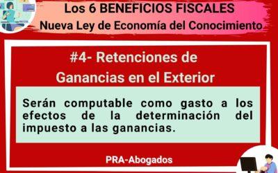 Los 6 Beneficios Fiscales de la Nueva Ley de Economía del Conocimiento : Retenciones de Ganancias en el Exterior